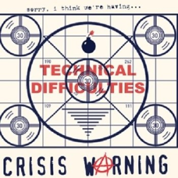 CrisisWarning-TechnicalDifficulties